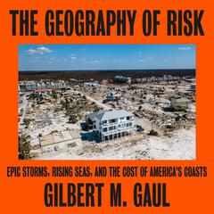 The Geography of Risk by Gilbert M. Gaul audiobook