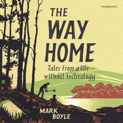 The Way Home by Mark Boyle audiobook