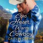 Cold Heart, Warm Cowboy by  Caitlin Crews audiobook