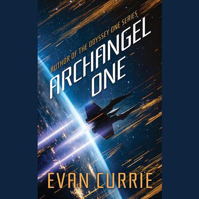 Archangel One by Evan Currie audiobook