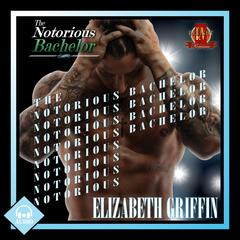 The Notorious Bachelor by Elizabeth Griffin audiobook