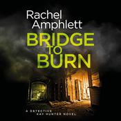 Bridge to Burn by  Rachel Amphlett audiobook