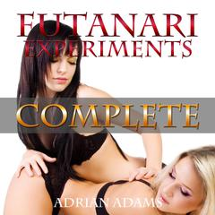 Futanari Experiments by Adrian Adams audiobook