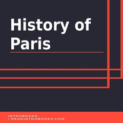History of Paris by IntroBooks  audiobook