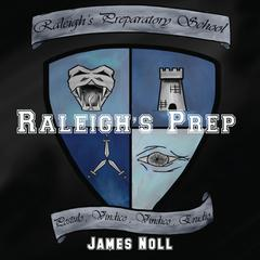 Raleigh's Prep by James Noll audiobook