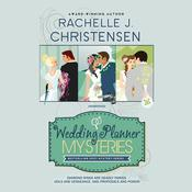 The Wedding Planner Mysteries Box Set by  Rachelle J. Christensen audiobook