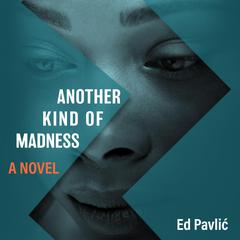 Another Kind of Madness by Ed Pavlić audiobook