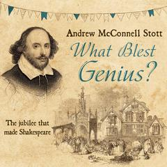 What Blest Genius by Andrew McConnel Stott audiobook