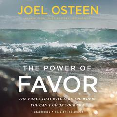 Unleashing the Power of Favor by Joel Osteen audiobook