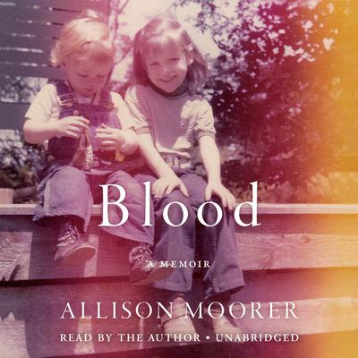 Blood by Allison Moorer audiobook