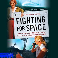 Fighting for Space by Amy Shira Teitel audiobook
