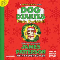 Dog Diaries: Happy Howlidays by James Patterson audiobook