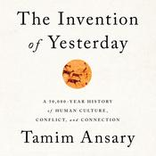 The Invention of Yesterday by  Tamim Ansary audiobook