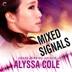 Mixed Signals by Alyssa Cole audiobook
