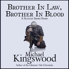 Brother In Law, Brother In Blood by Michael Kingswood audiobook