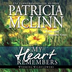 My Heart Remembers by Patricia McLinn audiobook