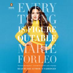 Everything Is Figureoutable by Marie Forleo audiobook