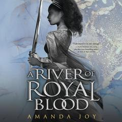 A River of Royal Blood by Amanda Joy audiobook