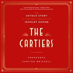 The Cartiers by Francesca Cartier Brickell audiobook