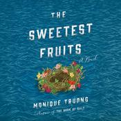 The Sweetest Fruits by  Monique Truong audiobook