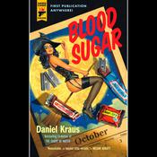 Blood Sugar by  Daniel Kraus audiobook