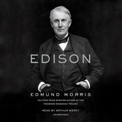 Edison by Edmund Morris audiobook