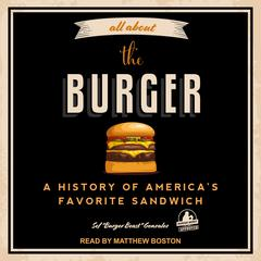 "All About the Burger by Sef ""Burger Beast"" Gonzalez audiobook"