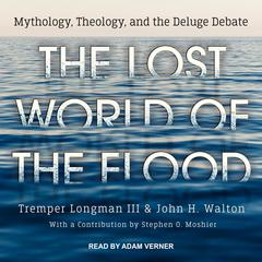 The Lost World of the Flood by John H. Walton audiobook