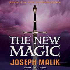 The New Magic by Joseph Malik audiobook