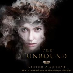 The Unbound by Victoria Schwab audiobook