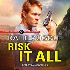 Risk it All by Katie Ruggle audiobook