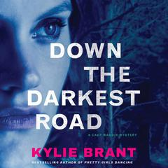 Down the Darkest Road by Kylie Brant audiobook