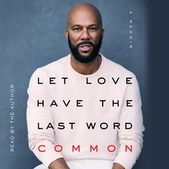Let Love Have the Last Word by Common audiobook