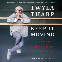 How to Dance with Time by Twyla Tharp audiobook