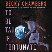 To Be Taught, If Fortunate by  Becky Chambers audiobook