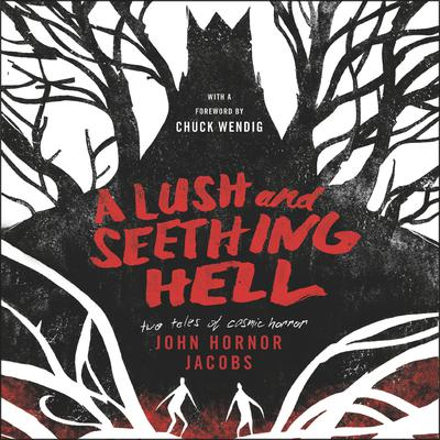 A Lush and Seething Hell by John Hornor Jacobs audiobook