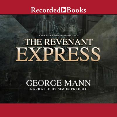 The Revenant Express by George Mann audiobook