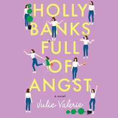 Holly Banks Full of Angst by Julie Valerie audiobook