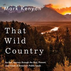 That Wild Country by Mark Kenyon audiobook