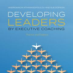 Developing Leaders by Executive Coaching by Andromachi Athanasopoulou audiobook