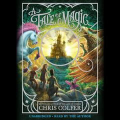 A Tale of Magic … by Chris Colfer audiobook