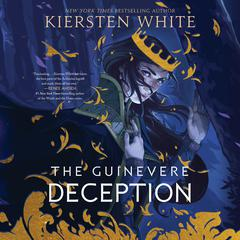 The Guinevere Deception by Kiersten White audiobook