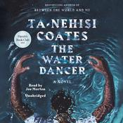 The Water Dancer by  Ta-Nehisi Coates audiobook