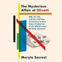 The Mysterious Affair at Olivetti by Meryle Secrest audiobook