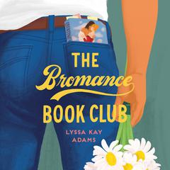 The Bromance Book Club by Lyssa Kay Adams audiobook