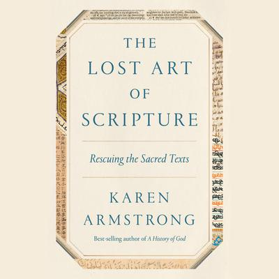 The Lost Art of Scripture by Karen Armstrong audiobook