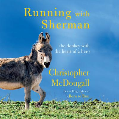 Running with Sherman by Christopher McDougall audiobook