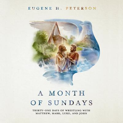 A Month of Sundays by Eugene H. Peterson audiobook
