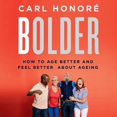 Bolder by Carl Honoré audiobook