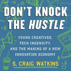 Don't Knock the Hustle by S. Craig Watkins audiobook